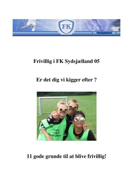 Frivillig i FK Sydsjælland 05 Er det dig vi kigger efter ? 11 gode ...