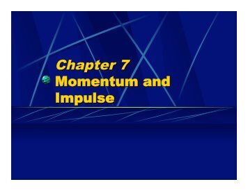 Chapter 7 Momentum and Impulse - Oswego