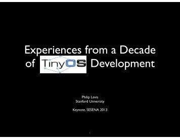 Experiences from a Decade of TinyOS Developmen - ICSE 2013