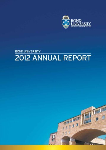 2012 ANNUAL REPORT - Bond University