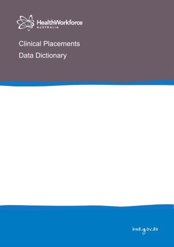 Clinical Placements Data Dictionary - Health Workforce Australia