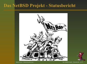 Das NetBSD Projekt - Statusbericht - Dr. Hubert Feyrer