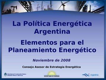 la política energética argentina, elementos para el ... - OLADE