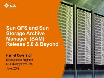 Sun QFS and Sun Storage Archive Manager (SAM) Release 5.0 ...