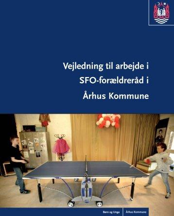 Vejledning til arbejde i SFO-forældreråd i Århus Kommune - Aarhus.dk