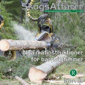 Skogsaffärer nr 1:2008 (pdf, 2,4 MB) - Rörvik Timber
