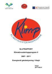 Slutrapport inkl. ekonomi Energisnål gatubelysning i Växjö
