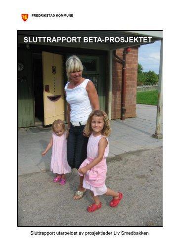 SLUTTRAPPORT BETA-PROSJEKTET - Fredrikstad kommune