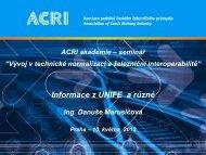 Informace z UNIFE a různé - Ing. Danuše Marusičová (pdf) - ACRI