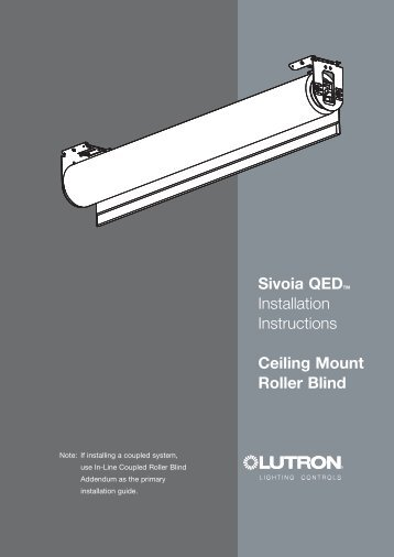 Sivoia QEDTM Installation Instructions Ceiling Mount Roller ... - Lutron