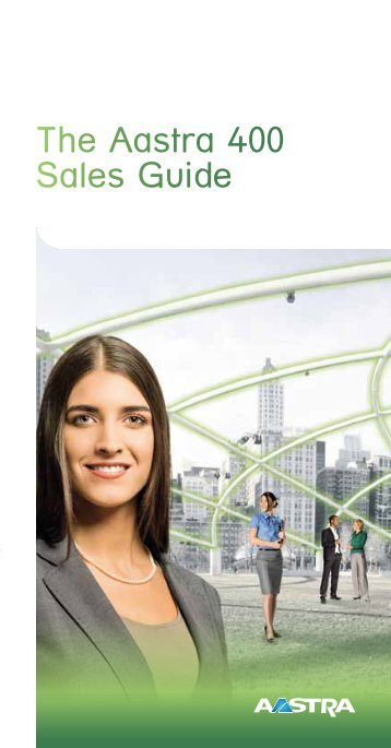 The Aastra 400 Sales Guide - créateur de convergence