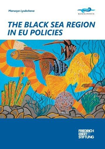 THE BLACK SEA REGION IN EU POLICIES