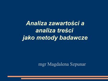 Analiza treści jako metoda badawcza - Magdalena Szpunar
