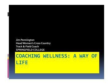 COACHING WELLNESS: A WAY OF LIFE - USTFCCCA