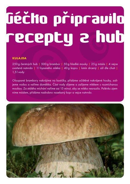 KULAJDA 250 g čerstvých hub   500 g brambor   50 g hladké mouky ...