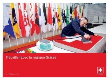 Travailler avec la marque Suisse