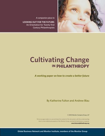 Cultivating Change in Philanthropy (PDF) - Monitor Institute