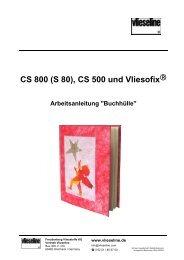 CS 800 (S 80), CS 500 und Vliesofix ® - Vlieseline