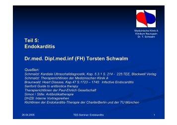 Teil 5: Endokarditis Dr.med. Dipl.med.inf (FH) Torsten ... - Tschwalm.de