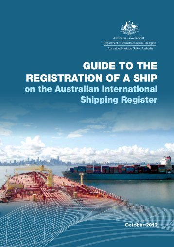 Guide to the ReGistRation of a ship - Australian Maritime Safety ...