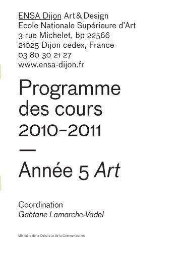 Programme des cours 2010−2011 — Année 5 Art - (ENSA) Dijon