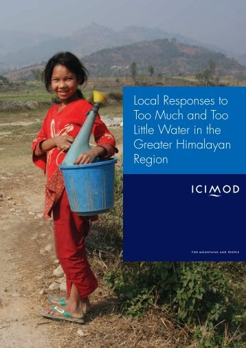 ICIMOD,2009.Local Responses to Too Much and Too Little Water in ...