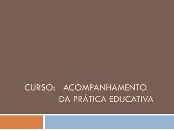 CURSO: ACOMPANHAMENTO DA PRÁTICA EDUCATIVA
