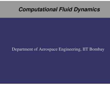 Computational Fluid Dynamics - Department of Aerospace ...
