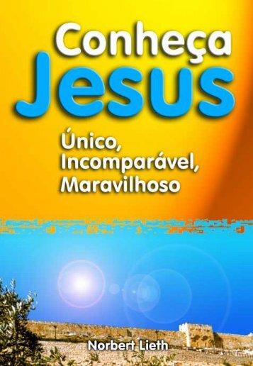 Conheça Jesus - Único, Incomparável, Maravilhoso - Militar Cristão