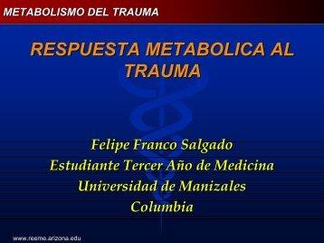 Respuesta metabólica al trauma - Reeme.arizona.edu