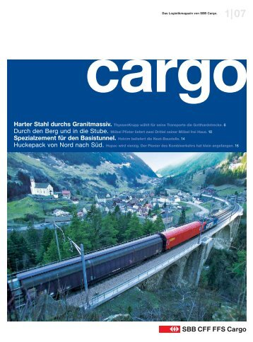 Harter Stahl durchs Granitmassiv. ThyssenKrupp wählt ... - SBB Cargo