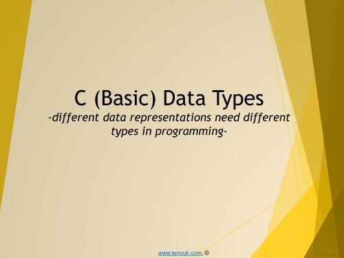 C Programming ppt slides, PDF on data types - Tenouk C & C++