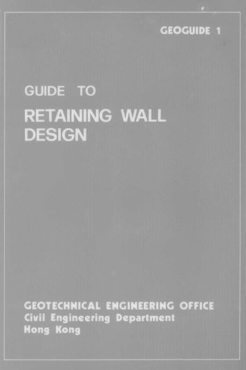 GEOGUIDE 1 GUIDE TO RETAINING WALL ... - HKU Libraries
