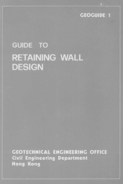 Geoguide 1 Guide To Retaining Wall Hku Libraries