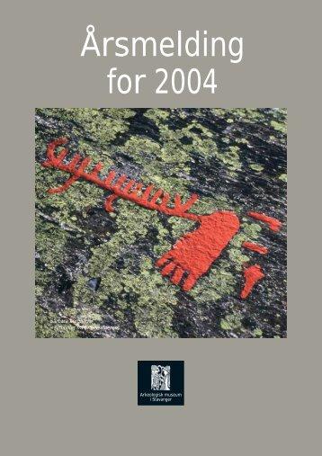 Årsmelding for 2004 - Arkeologisk museum - Universitetet i Stavanger