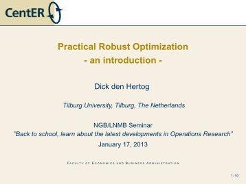 Practical Robust Optimization - an introduction - - LNMB