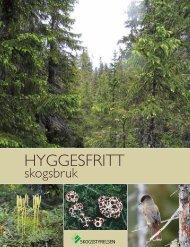 HYGGESFRITT - Skogsstyrelsen