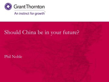 Should China be in your future?, June 6, 2012 - Grant Thornton