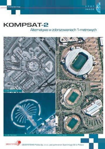 KOMPSAT-2 - Broszura - Geosystems Polska Sp. z o.o., Warszawa
