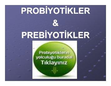 PROBİYOTİKLER & PREBİYOTİKLER