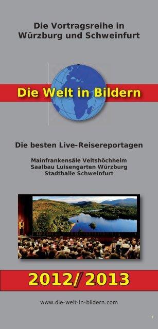Die Welt in Bildern Die Vortragsreihe in Würzburg und Schweinfurt
