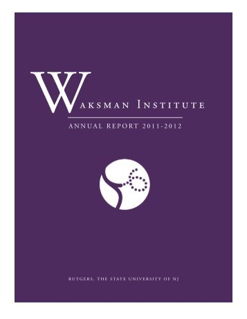 Annual Report 2012 - Waksman Institute of Microbiology - Rutgers ...