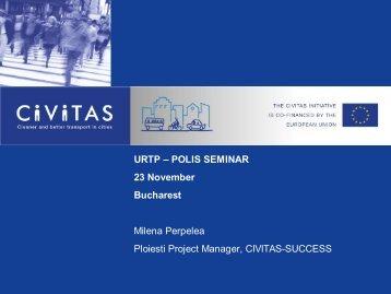URTP – POLIS SEMINAR 23 November Bucharest Milena Perpelea ...