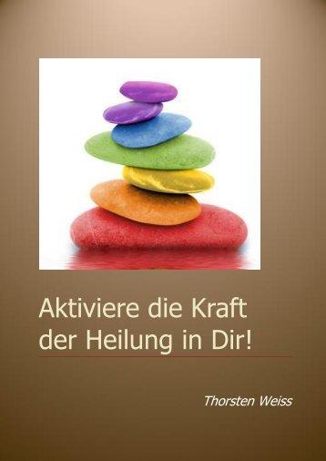 Aktiviere die Kraft der Heilung in Dir! - Thorsten Weiss
