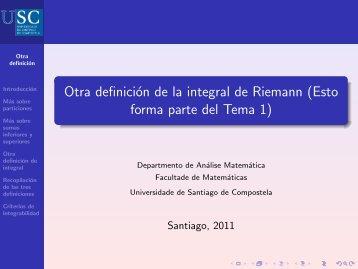 Otra definición de la integral de Riemann - Páxinas persoais - USC ...