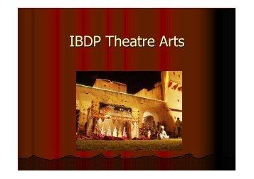 Download IB Theatre Arts Powerpoint (.pdf) - Sites