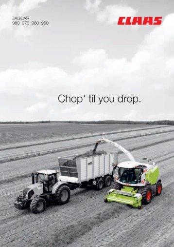 Chop' til you drop.