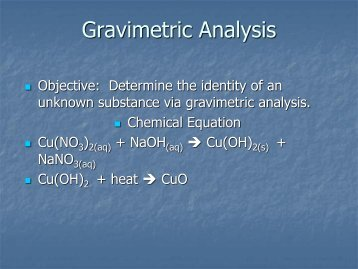 gravimetric analysis of a salt Gravimetric analysis describes a set of methods used in analytical chemistry for the quantitative determination of an analyte (the ion being analyzed) based on its mass.