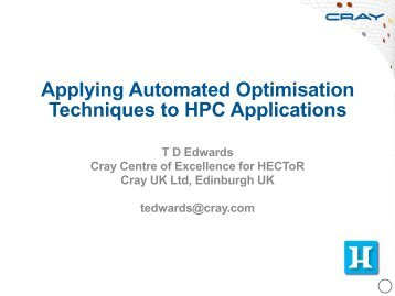 Applying Automated Optimisation Techniques to ... - Cray User Group