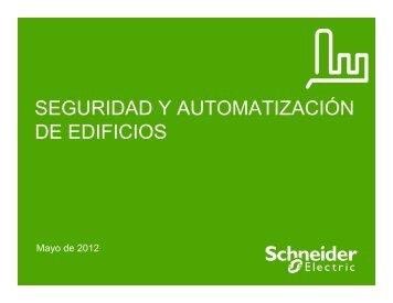 SEGURIDAD Y AUTOMATIZACIÓN DE EDIFICIOS - Schneider Electric